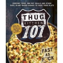 Thug Kitchen 101 Fast as F ck