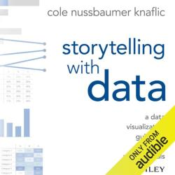 Storytelling with Data A Data Visualization Guide for Business Professionals Hörbuch Digital 1 343min