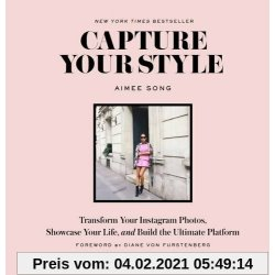 Capture Your Style How to Transform Your Instagram Images and Build the Ultimate Platform